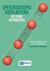 Spektroskopia oscylacyjna Od teorii do praktyki