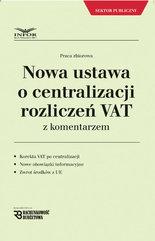 Nowa ustawa o centralizacji rozliczeń VAT z komentarzem
