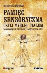 Pamięć sensoryczna czyli myśleć ciałem
