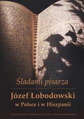 Śladami pisarza Józef Łobodowski w Polsce i Hiszpanii