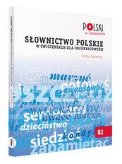 Słownictwo polskie w ćwiczeniach dla obcokrajowców
