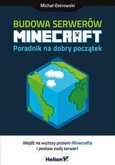 Budowa serwerów Minecraft Poradnik na dobry początek