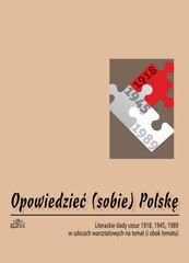 Opowiedzieć (sobie) Polskę