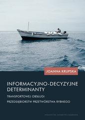 Informacyjno-decyzyjne determinanty transportowej obsługi przedsiębiorstw przetwórstwa rybnego