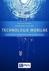 Technologie mobilne w logistyce i zarządzaniu łańcuchem dostaw