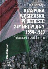 Diaspora węgierska w okresie zimnej wojny 1956-1989