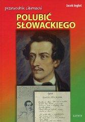 Polubić Słowackiego