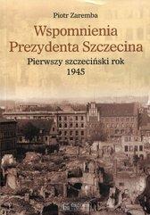 Wspomnienia Prezydenta Szczecina