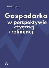 Gospodarka w perspektywie etycznej i religijnej