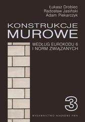 Konstrukcje murowe wg Eurokodu 6 i norm związanych. Tom 3
