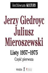 Jerzy Giedroyc Juliusz Mieroszewski Listy 1957-1975 Tom 1-3