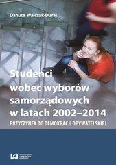 Studenci wobec wyborów samorządowych w latach 2002-2014