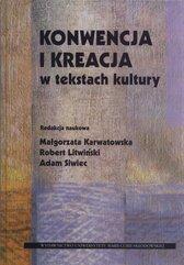 Konwencja i kreacja w tekstach kultury