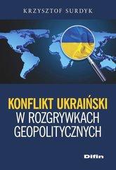 Konflikt ukraiński w rozgrywkach geopolitycznych