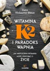 Witamina K2 i paradoks wapnia