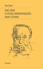 Hans Jonas o etycznej odpowiedzialności nauki i techniki