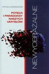 Niewyobrażalne Potęga i paradoksy naszych umysłów