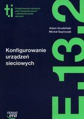Konfigurowanie urządzeń sieciowych Podręcznik Kwalifikacja E.13. Część 2