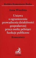 Ustawa o ograniczeniu prowadzenia działalności gospodarczej przez osoby pełniące funkcje publiczne Komentarz