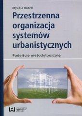 Przestrzenna organizacja systemów urbanistycznych