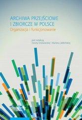 Archiwa przejściowe i zbiorcze w Polsce