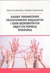 Zasoby podmiotowe pracowników socjalnych i osób bezrobotnych objętych pomocą społeczną