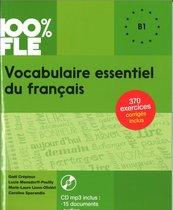 100% FLE Vocabulaire essentiel du francais B1 + CD MP3