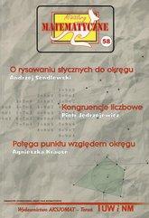 Miniatury matematyczne 58 O rysowaniu stycznych do okręgu Kongruencje liczbowe Potęga punktu względem okręgu