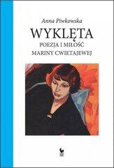 Wyklęta Poezja i miłość Mariny Cwietajewej