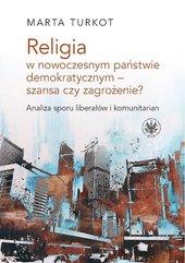 Religia w nowoczesnym państwie demokratycznym - szansa czy zagrożenie?