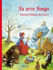 Na arce Noego... Historie biblijne dla dzieci