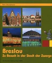 Breslau Zu Besuch in der Stadt der Zwerge