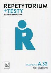 Repetytorium + testy Egzamon zawodowy Technik logistyk Kwalifikacja A.32
