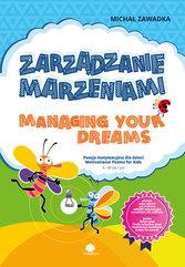 Zarządzanie marzeniami / Managing Your Dreams wiek 6+