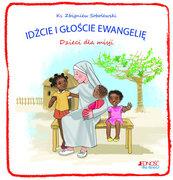 Idźcie i głoście Ewangelię Dzieci dla misji