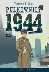 Pułkownicy 1944 Tom 2 Nowe życie