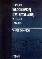 Z dziejów Wrocławskiej Izby Notarialnej w latach 1947-1952
