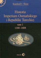 Historia Imperium Osmańskiego i Republiki Tureckiej Tom 1