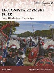 Legionista rzymski 284-337 Czasy Dioklecjana i Konstantyna