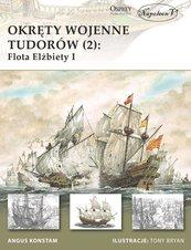 Okręty wojenne Tudorów 2 Flota Elżbiety I