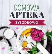 Domowa Apteka - Żyj zdrowo