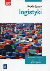 Podstawy logistyki Podręcznik do nauki zawodu Technik logistyk Technik spedytor