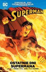Superman Ostatnie dni Supermana / Droga do odrodzenia