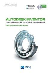 Autodesk Inventor Professional 2018PL / 2018+ / Fusion 360 Metodyka projektowania z płytą CD