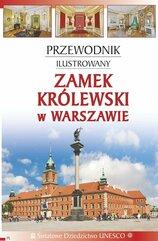 Przewodnik ilustrowany. Zamek Królewski w Warszawie