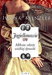 Jagiellonowie Miłosne sekrety wielkiej dynastii