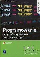 Programowanie urządzeń i systemów mechatronicznych Kwalifikacja E.19.3 Podręcznik do nauki zawodu
