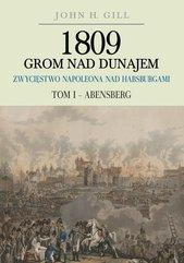 1809 Grom nad Dunajem Zwycięstwa Napoleona nad Habsburgami Tom 1 Abensberg