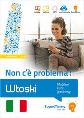 Włoski. Non c'è problema! Mobilny kurs językowy (poziom podstawowy A1-A2)