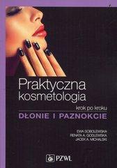 Praktyczna kosmetologia krok po kroku Dłonie i paznokcie